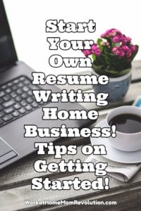 Start Your Own Resume Writing Home Business!
