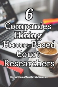 6 Companies Hiring Home-Based Court Researchers