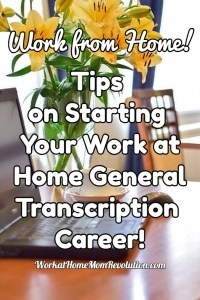 Tips on Starting a Work at Home Transcription Career!