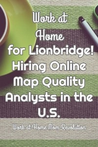 Lionbridge Hiring Work at Home Map Quality Analysts!