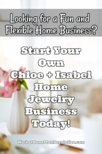 Chloe + Isabel: A Fun and Flexible Home Business!