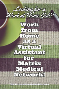 Work at Home Virtual Assistant Jobs with Matrix Medical Network