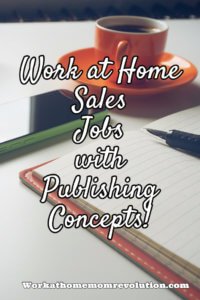 Work at Home Sales Rep Jobs with Publishing Concepts