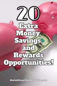 20 Extra Money, Savings, and Rewards Opportunities