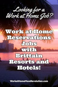 Work at Home Reservations Jobs with Brittain Resorts and Hotels