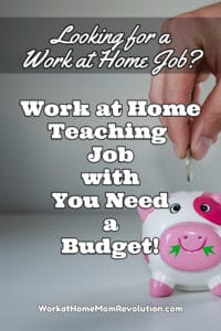work at home teaching job with You need a budget
