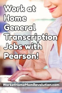 work at home general transcription jobs with Pearson