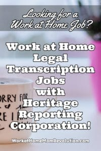 work at home transcription jobs with Heritage Reporting Corporation
