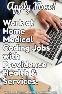 Providence Health & Services is hiring work at home medical coders nationwide! Both part and full-time home-based medical coding jobs are available.