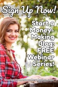 Start a Money-Making Blog FREE Webinar Series