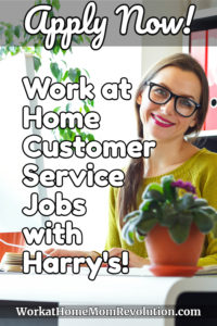work at home customer service jobs with Harry's