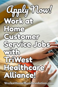 work at home customer service jobs with TriWest Healthcare Alliance