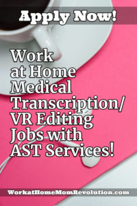 work at home medical transcription vr editing jobs with AST Services