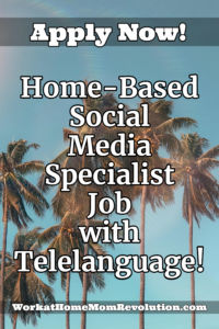 Home-Based Social Media Specialist Job with Telelanguage