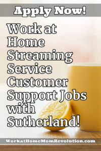 work at home streaming service customer support with Sutherland