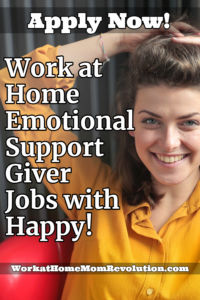 Work at Home Emotional Support Givers with Happy