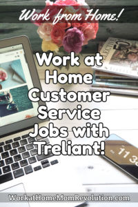 Work at Home Customer Service Jobs with Treliant