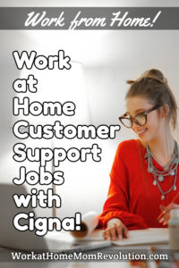 Work at Home Customer Support Agent Jobs with Cigna