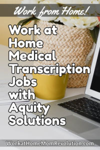 Work at Home Medical Transcriptionists: Aquity Solutions Hiring