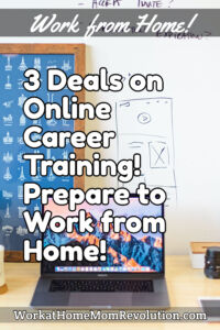 3 Deals on Online Courses - Prepare for a Work at Home Career