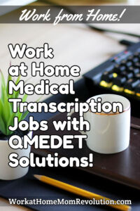 work at home medical transcriptionist jobs with QMEDET Solutions