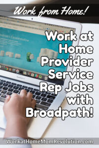 work at home provider service rep jobs Broadpath