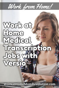 work at home medical transcription jobs with Versio