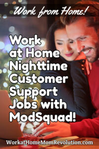 Work at Home Nighttime Customer Support Jobs with ModSquad