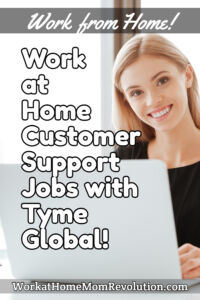 work at home customer support jobs with Tyme Global