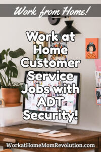 work at home customer service jobs with ADT Security