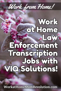 work at home law enforcement transcription jobs with VIQ Solutions