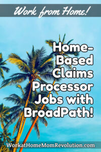 home-based claims processor jobs with BroadPath