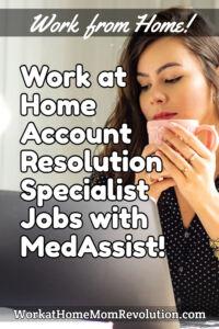 work at home account resolution specialist jobs MedAssist