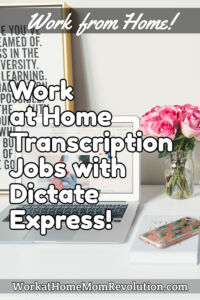work at home transcriptionist jobs with Dictate Express